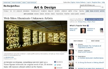 http://www.nytimes.com/2012/06/18/arts/design/web-site-gives-artists-fame-in-times-square.html?_r=1&hpw