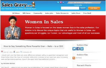 http://www.salesgravy.com/women-in-sales/how-to-say-something-more-powerful-than-hello-to-a-ceo/