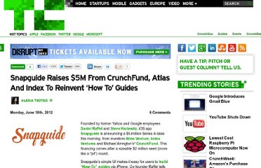 http://techcrunch.com/2012/06/18/snapguide-raises-5m-from-crunchfund-atlas-and-index-to-reinvent-how-to-guides/