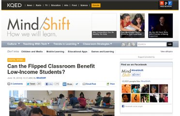 http://blogs.kqed.org/mindshift/2012/06/can-the-flipped-classroom-benefit-low-income-students/