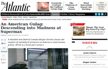 http://www.theatlantic.com/national/archive/2012/06/an-american-gulag-descending-into-madness-at-supermax/258323/