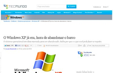 http://www.tecmundo.com.br/windows-xp/25056-o-windows-xp-ja-era-hora-de-abandonar-o-barco.htm