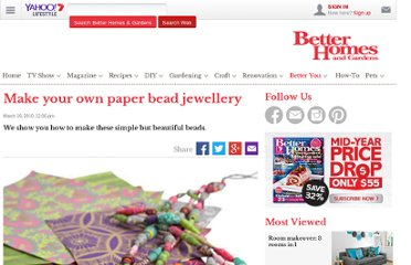 http://au.lifestyle.yahoo.com/better-homes-gardens/health-and-family/articles/a/-/6949252/make-your-own-paper-bead-jewellery/