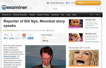 http://www.examiner.com/article/reporter-of-bill-nye-moonbat-story-speaks