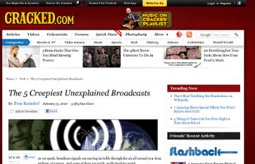http://www.cracked.com/article_18381_the-5-creepiest-unexplained-broadcasts.html