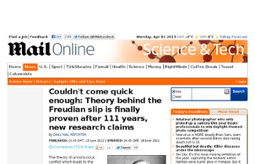 http://www.dailymail.co.uk/sciencetech/article-2161115/Theory-Freudian-slip-confirmed-experiments-new-research-claims.html