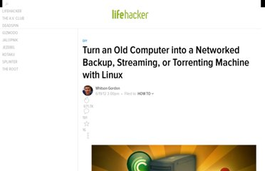 http://lifehacker.com/5919558/turn-an-old-computer-into-a-networked-backup-streaming-or-torrenting-machine-with-ubuntu