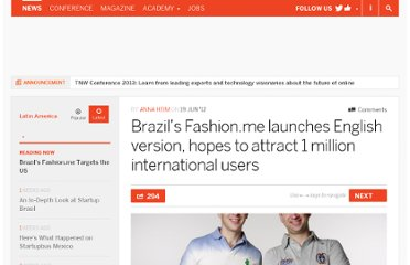 http://thenextweb.com/la/2012/06/19/brazils-fashion-me-launches-english-version-hopes-to-attract-1-million-international-users/