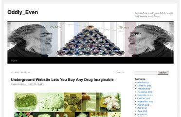 http://www.oddly-even.com/2012/06/11/underground-website-lets-you-buy-any-drug-imaginable/