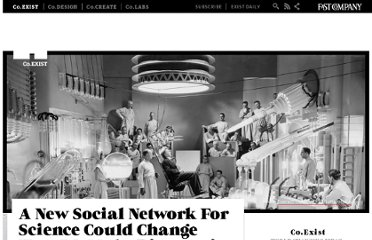http://www.fastcoexist.com/1679977/a-new-social-network-for-science-could-change-how-we-make-discoveries