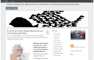 http://sjhannam.edublogs.org/2010/05/03/its-all-in-the-accent-being-critical-about-how-you-teach-pronunciation/