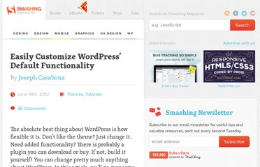 http://wp.smashingmagazine.com/2012/06/19/customize-wordpress-default-functionality/