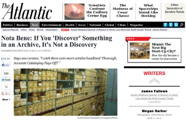 http://www.theatlantic.com/technology/archive/2012/06/nota-bene-if-you-discover-something-in-an-archive-its-not-a-discovery/258538/