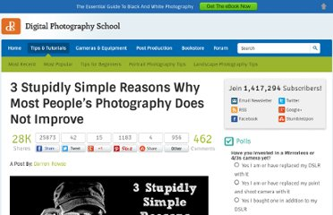 http://digital-photography-school.com/3-stupidly-simple-reasons-why-most-peoples-photography-does-not-improve