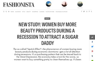 http://fashionista.com/2012/06/why-do-women-buy-more-beauty-products-during-a-recession-to-attract-a-man-study-says/