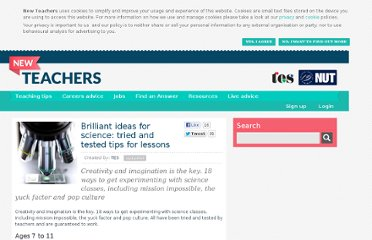 http://newteachers.tes.co.uk/news/brilliant-ideas-science-tried-and-tested-tips-lessons/45544