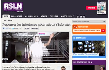 http://www.rslnmag.fr/post/2012/06/19/Repenser-les-interfaces-pour-mieux-sinformer.aspx