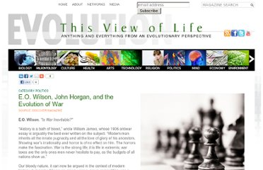 http://www.thisviewoflife.com/index.php/magazine/articles/e.o.-wilson-john-horgan-and-the-evolution-of-war