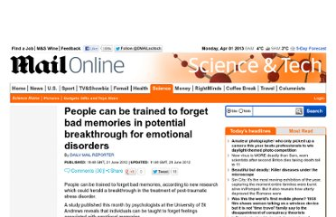 http://www.dailymail.co.uk/sciencetech/article-2162606/People-trained-forget-bad-memories-potential-breakthrough-emotional-disorders.html