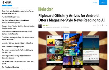 http://lifehacker.com/5920466/flipboard-officially-arrives-for-android-offers-magazine+style-news-reading-to-all