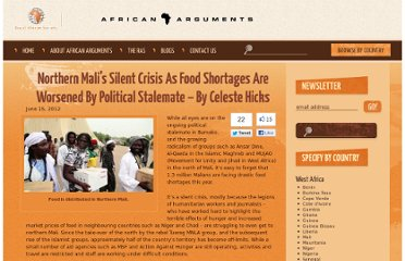 http://africanarguments.org/2012/06/15/a-silent-crisis-in-northern-mali-as-food-shortages-worsened-by-political-stalemate-%e2%80%93-by-celeste-hicks/