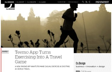 http://www.fastcodesign.com/1670102/teemo-app-turns-exercising-into-a-travel-game