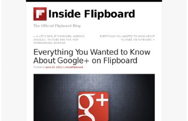 http://inside.flipboard.com/2012/06/23/everything-you-wanted-to-know-about-google-on-flipboard/