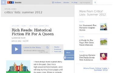 http://www.npr.org/2012/06/23/155275410/rich-reads-historical-fiction-fit-for-a-queen