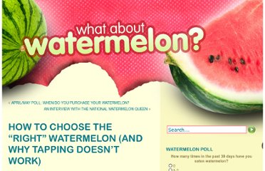 http://www.whataboutwatermelon.com/index.php/2009/05/how-to-choose-the-right-watermelon/