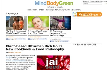 http://www.mindbodygreen.com/0-1543/PlantBased-Ultraman-Rich-Rolls-New-Cookbook-Food-Philosophy.html