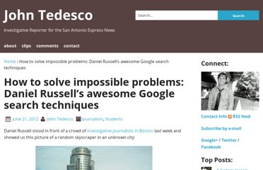 http://www.johntedesco.net/blog/2012/06/21/how-to-solve-impossible-problems-daniel-russells-awesome-google-search-techniques/