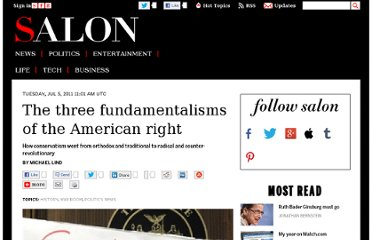 http://www.salon.com/2011/07/05/lind_three_fundamentalisms/