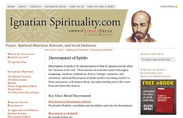 http://www.ignatianspirituality.com/making-good-decisions/discernment-of-spirits/