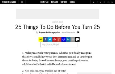http://thoughtcatalog.com/2012/25-things-to-do-before-you-turn-25/