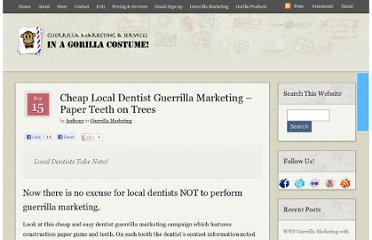 http://inagorillacostume.com/2011/cheap-local-dentist-guerrilla-marketing-paper-teeth-trees/