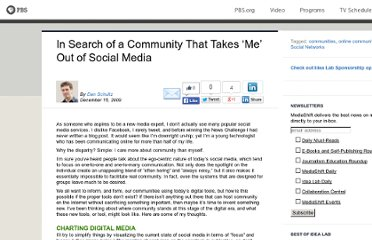 http://www.pbs.org/idealab/2009/12/in-search-of-a-community-that-takes-me-out-of-social-media333.html