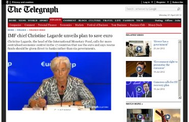 http://www.telegraph.co.uk/finance/financevideo/9348706/IMF-chief-Christine-Lagarde-unveils-plan-to-save-euro.html#