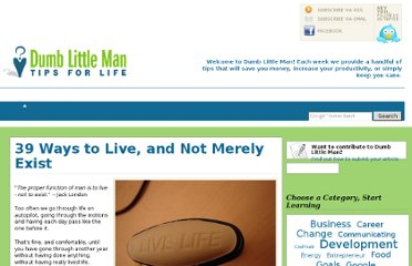 http://www.dumblittleman.com/2007/06/39-ways-to-live-and-not-merely-exist.html