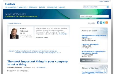 http://blogs.gartner.com/mark_mcdonald/2010/02/01/the-most-important-thing-in-your-company-is-not-a-thing/