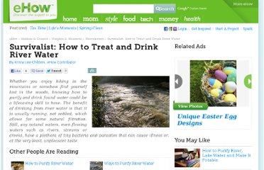 http://www.ehow.com/how_7803221_survivalist-treat-drink-river-water.html