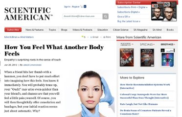 http://www.scientificamerican.com/article.cfm?id=how-you-feel-what-another-body-feels