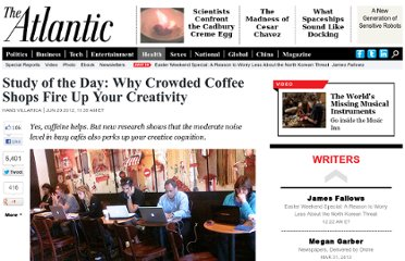 http://www.theatlantic.com/health/archive/2012/06/study-of-the-day-why-crowded-coffee-shops-fire-up-your-creativity/258742/#