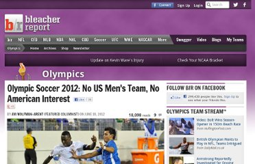 http://bleacherreport.com/articles/1226418-olympic-soccer-2012-no-us-mens-team-no-american-interest