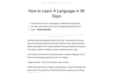 http://zenhabits.net/how-to-learn-a-language-in-90-days/