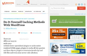 http://wp.smashingmagazine.com/2012/06/26/diy-caching-methods-wordpress/