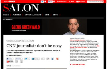http://www.salon.com/2012/06/27/cnn_journalist_dont_be_nosy/