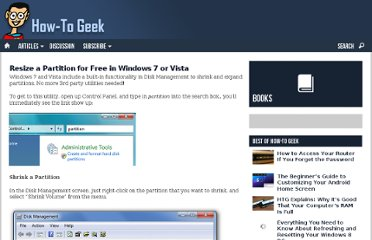 http://www.howtogeek.com/howto/windows-vista/resize-a-partition-for-free-in-windows-vista/