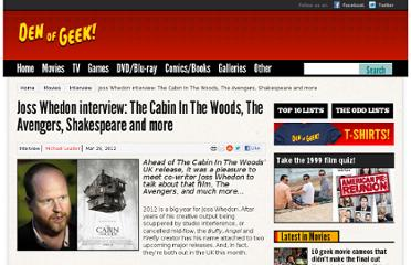 http://www.denofgeek.com/movies/18968/joss-whedon-interview-the-cabin-in-the-woods-the-avengers-shakespeare-and-more