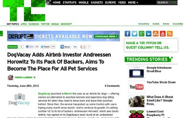 http://techcrunch.com/2012/06/28/dogvacay-adds-airbnb-investor-andreessen-horowitz-to-its-pack-of-backers-aims-to-become-the-premier-destination-for-pet-services/