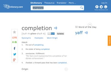 http://dictionary.reference.com/browse/completion
